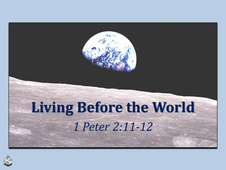 Living Before the World 1 Peter 2:11-12. Compartmentalized Discipleship 2.