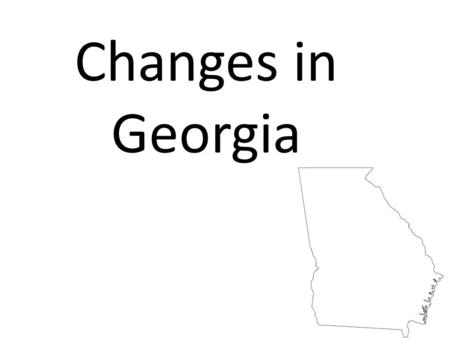 Changes in Georgia. University of Georgia After war education and religion became important 1784: General Assembly set aside 40,000 acres for the University.