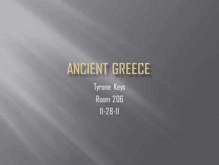 Tyrone Keys Room 206 11-28-11. ANCIENT GREECE SPENDS MONEY THAT LOOK LIKE QUARTERS.