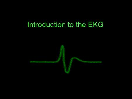 Introduction to the EKG. Electricity of the Heart The contraction of any muscle is associated with electrical changes called depolarizations and can be.