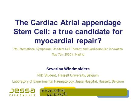 The Cardiac Atrial appendage Stem Cell: a true candidate for myocardial repair? 7th International Symposium On Stem Cell Therapy and Cardiovascular Innovation.