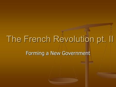 The French Revolution pt. II Forming a New Government.