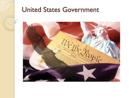 United States Government. Declaration of Independence Essential Question: How were the basic principles and ideals presented by the writers of the Declaration.