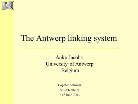 The Antwerp linking system Copeter Seminar St.-Petersburg 23 rd June 2003 Anke Jacobs University of Antwerp Belgium.