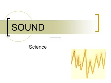 SOUND Science.