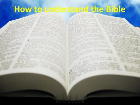 How to understand the Bible. 'Reflect on what I am saying, for the Lord will give you insight into all this'