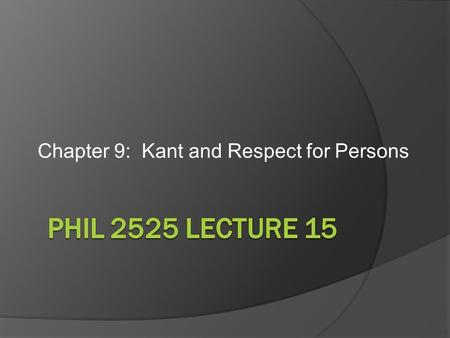 Chapter 9: Kant and Respect for Persons. Mirandola puts words into the mouth of God:  We have made you neither of heavenly nor of earthly stuff, neither.