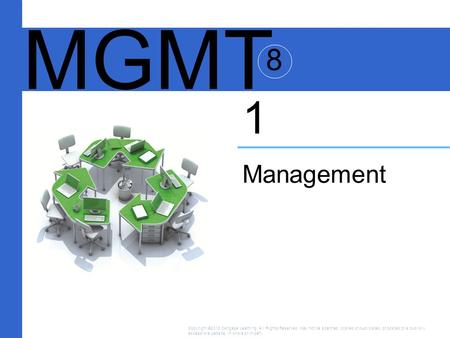 Management 1 MGMT 8 Copyright ©2016 Cengage Learning. All Rights Reserved. May not be scanned, copied or duplicated, or posted to a publicly accessible.