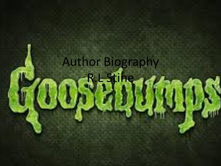 Author Biography R.L Stine. Who is R.L Stine Ronald Lawrence stine is the famous author of the Goosebumps books series of scary stories made for kids.
