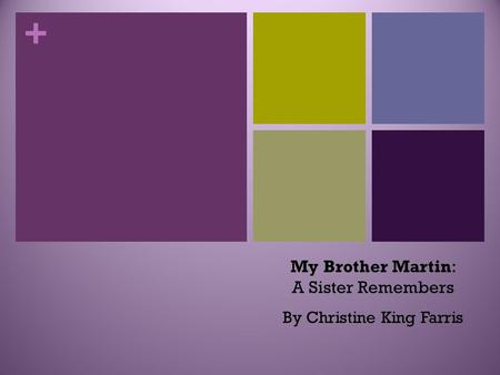 + My Brother Martin: A Sister Remembers By Christine King Farris.