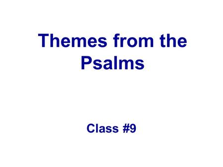Themes from the Psalms Class #9. Quote It is only in the mysterious equations of love that any logic or reason can be found. attributed to John Nash in.