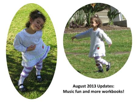 August 2013 Updates: Music fun and more workbooks!
