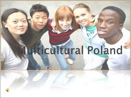 Poles used to perceive foreigners through common stereotypes. This attitude towards people of different race, religion or skin colour changed when Poland.