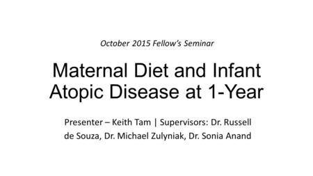Maternal Diet and Infant Atopic Disease at 1-Year