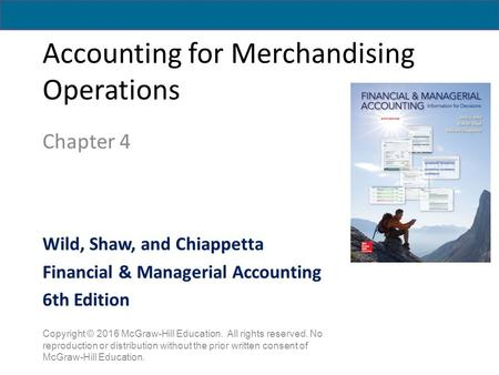 Accounting for Merchandising Operations Chapter 4 Copyright © 2016 McGraw-Hill Education. All rights reserved. No reproduction or distribution without.