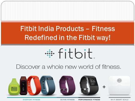 Fitbit India Products – Fitness Redefined in the Fitbit way!