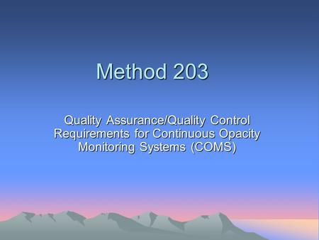 Method 203 Quality Assurance/Quality Control Requirements for Continuous Opacity Monitoring Systems (COMS)