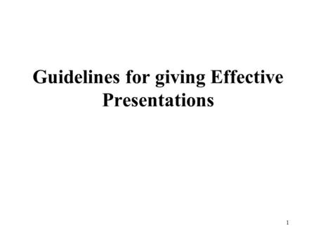 1 Guidelines for giving Effective Presentations. 2 Introduction Marking scheme for your talk Tips on talks Structure of your talk How to present technical.