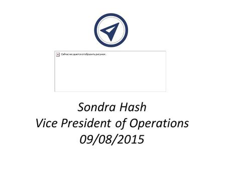 Sondra Hash Vice President of Operations 09/08/2015.