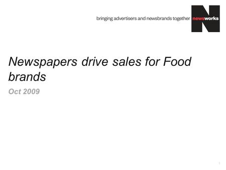 Newspapers drive sales for Food brands 1 Oct 2009.