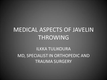MEDICAL ASPECTS OF JAVELIN THROWING