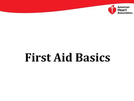 First Aid Basics. Deciding to Provide First Aid Some people may be required to perform First Aid while working If they are off-duty, they can choose whether.