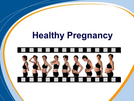 Healthy Pregnancy. First Trimester Week 0 - 12 Changes you might undergo Hormonal Physical Emotional.