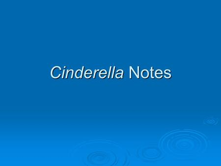 "Cinderella Notes. But first, what does the term ""folktale"" really mean?  1. ""Folk"" refers to people.  2. ""Tales"" are stories.  3. Thus, a folktale."