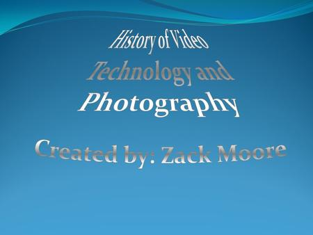 Origins Chinese and Greek philosophers describe principles of cameras and optics. This took place in the 1500's.