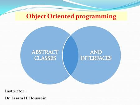 Object Oriented programming Instructor: Dr. Essam H. Houssein.