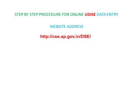 STEP BY STEP PROCEDURE FOR ONLINE UDISE DATA ENTRY