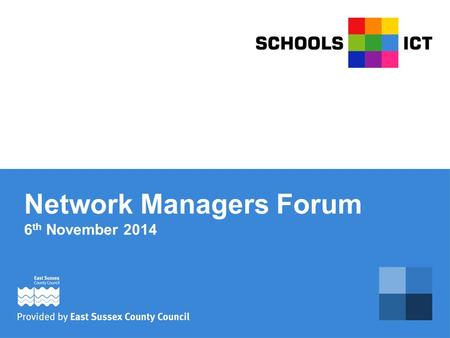 Network Managers Forum 6 th November 2014. Agenda 8.30am – Breakfast 9.00am – Introductions and ICT Update including Link Update Kris Scruby, ICT Schools.