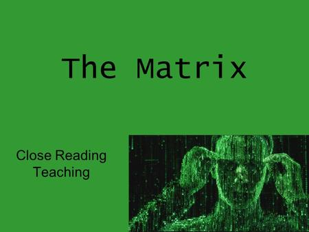 "The Matrix Close Reading Teaching. Allusions Alice and Wonderland written by Lewis Carroll. ""Follow the white rabbit"" in the text Alice does this and."