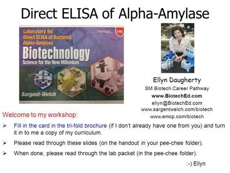Ellyn Daugherty SM Biotech Career Pathway    Direct ELISA of Alpha-Amylase.