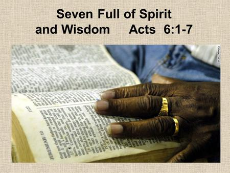 Seven Full of Spirit and Wisdom Acts 6:1-7. 1. What complaint did the Greek Jews have against the Hebrew Jews? Acts 6:1 And in those days, when the number.