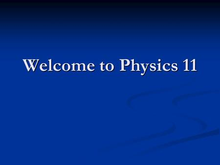 Welcome to Physics 11. Metric Prefixes In physics we will often use exceptionally large numbers like: 5980000000000000000000000000g. In physics we will.