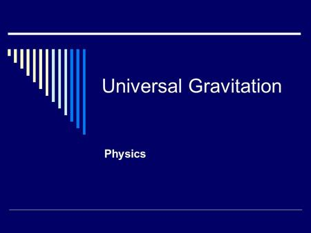Universal Gravitation Physics. Warm-Ups WWhat is Newtonian Synthesis? SSame laws of physics that apply to Earth, also apply to the heavens.