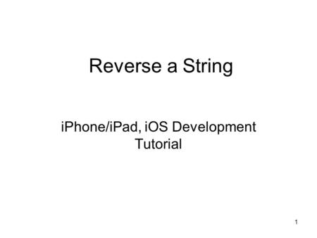 1 Reverse a String iPhone/iPad, iOS Development Tutorial.