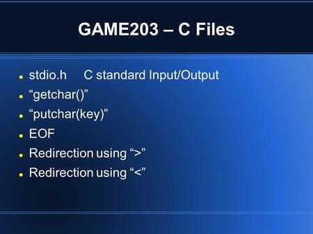 "GAME203 – C Files stdio.h C standard Input/Output ""getchar()"""