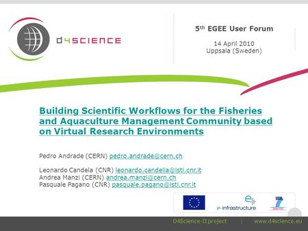 Building Scientific Workflows for the Fisheries and Aquaculture Management Community based on Virtual Research Environments Pedro Andrade (CERN)
