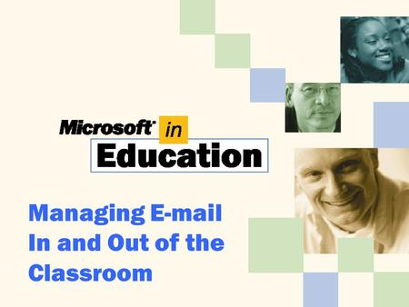 Managing E-mail In and Out of the Classroom. Before You Begin.