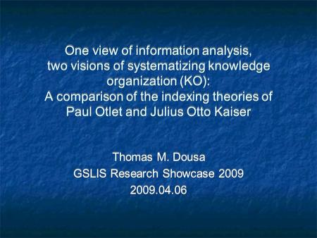 One view of information analysis, two visions of systematizing knowledge organization (KO): A comparison of the indexing theories of Paul Otlet and Julius.