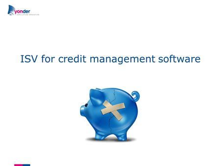 ISV for credit management software. setting the goal ●Modernizing existing product to fit the needs of customers ●Migration from monolithic application.