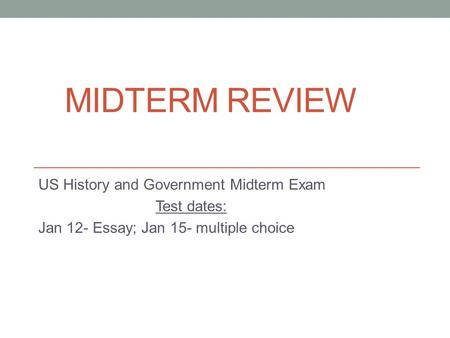 american government midterm Start studying government midterm study guide  basic principle of american  government which states that government is restricted in what it may do, and.