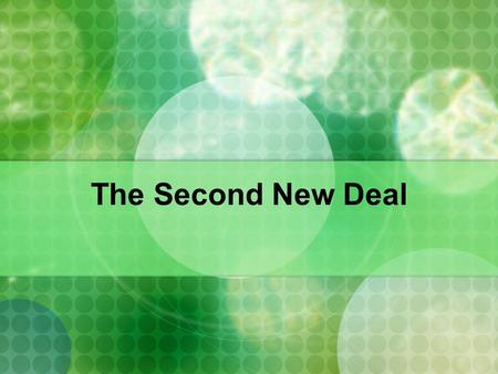 The Second New Deal. More Programs Programs help farmers and farm workers REA, BPA, AAA Works Progress Administration (WPA) Employ professionals Art,