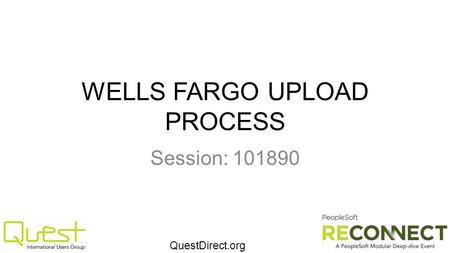 QuestDirect.org WELLS FARGO UPLOAD PROCESS Session: 101890.