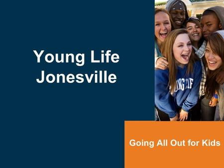 Young Life Jonesville Going All Out for Kids. Listening so kids will hear …