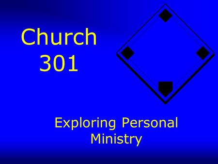 Church 301 Exploring Personal Ministry. Four Types of Experiences Difficult Experiences Relationship Experiences Achievement Experiences Ministry Experiences.