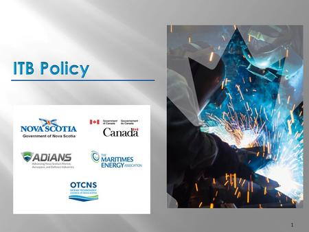 1. The ITB Policy is the Government of Canada's main tool for leveraging economic benefit from defence procurement. The ITB Policy applies to all eligible.