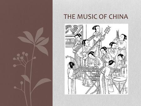 THE MUSIC OF CHINA. Bellwork Define these new Chinese terms: Yue— music; also enjoyment or happiness. Han—a dynasty that existed from 206 BC to 220 AD.